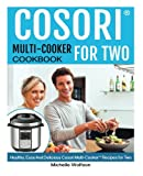 #10: Cosori Multi-Cooker™ For Two Cookbook: Healthy, Easy And Delicious Cosori Multi-Cooker™ Recipes for Two