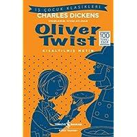 Oliver Twist (Kısaltılmış Metin): İş Çocuk Klasikleri - 100 Temel Eser