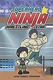 img - for Superhero Ninja Wrestling Star (Lorimer Single Titles) book / textbook / text book
