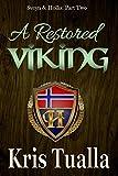 A Restored Viking: Sveyn & Hollis: Part Two (The Hansen Series - Sveyn & Hollis Book 2)