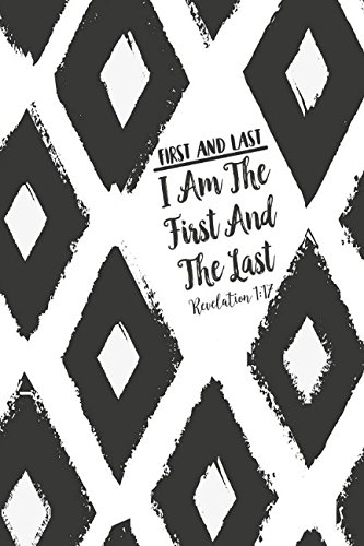 FIRST AND LAST I am the first and the last Revelation 1:17: Names of Jesus Bible Verse Quote Cover Composition Notebook Portable ebook