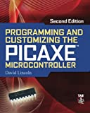 Programming and Customizing the PICAXE Microcontroller, David Lincoln, 0071745548