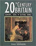 Twentieth Century Britain: Economic, Social and Cultural Change