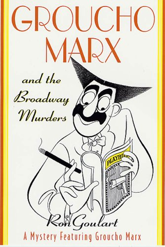 Groucho Marx and the Broadway Murders: A Mystery Featuring Groucho Marx (Mysteries Featuring Groucho Marx Book 4)