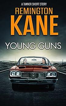 Young Guns by [Kane, Remington]