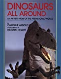 Dinosaurs All Around, Caroline Arnold, 0395623634