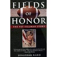Fields Of Honor The Pat Tillman Story