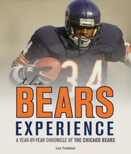 The Bears Experience: A Year-by-Year Chronicle of The Chicago Bears