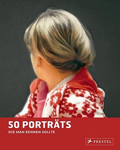 50 Porträts, die man kennen sollte