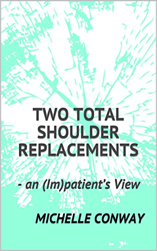 ''ONLINE'' Two Total Shoulder Replacements: - An (Im)patient's View. simple RESUELVE Harley CASUAL Party sitting consigue dropped