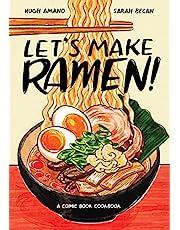 Let's Make Ramen: A Comic Book Cookbook