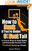 How to Dunk if You're Under 6 Feet Tall