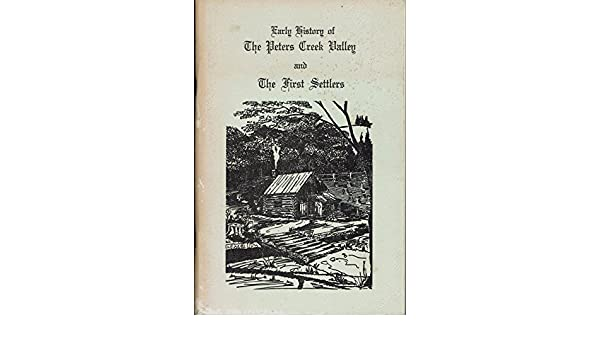 early history of the peters creek valley and the early settlers