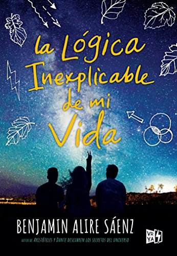 La lógica inexplicable de mi vida (Spanish Edition) by [Benjamin Alire Sáez]