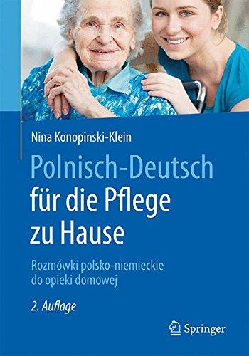 Polnisch-Deutsch für die Pflege zu Hause: Rozmówki polsko-niemieckie do opieki domowej Taschenbuch – 10. März 2017 Nina Konopinski-Klein Dagmar Seitz Joanna Konopinski Ewa Keller-Wielopolska