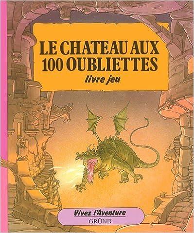 En ligne téléchargement gratuit Le château aux 100 oubliettes pdf