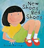 New Shoes, Red Shoes (Orchard picturebooks) by Susan Rollings (2001-07-26)