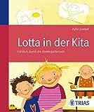 Lotta in der Kita: Fröhlich durch die Kindergartenzeit