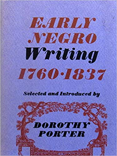Book Early Negro Writing, 1760-1837