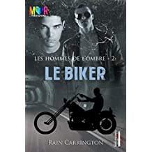 Le Biker (Les Hommes de l'Ombre t. 2) (French Edition)