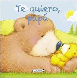 Te quiero, papá (Mi querida familia): Amazon.es: Todolibro: Libros