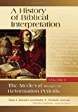 img - for A History of Biblical Interpretation, Vol. 2: The Medieval through the Reformation Periods book / textbook / text book