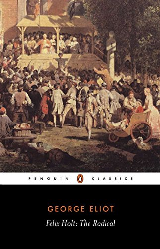 Felix Holt, the Radical (Penguin Classics)