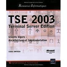 TSE 2003 Terminal server édition (Ress. Informatiques)