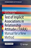 #7: Test of Implicit Associations in Relationship Attitudes (TIARA): Manual for a New Method (SpringerBriefs in Psychology)