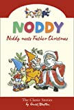 Noddy Meets Father Christmas (Noddy Classic Collection)