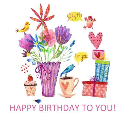 Happy Birthday To You! 95th: Gift Book & Sentiments of Love and Gifts, Chocolate and Cake Art fill the Inside! 95th Birthday Gifts for Women in al; ... Birthday Gifts in al; 95th Birthday in al