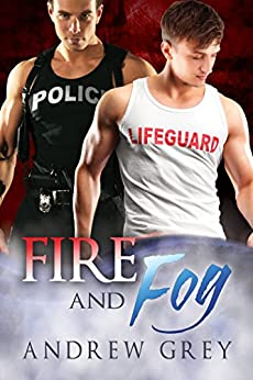 Fire and Fog (Carlisle Cops Book 6) by [Grey, Andrew]