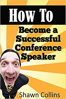 How to Become a Successful Conference Speaker