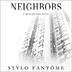 Neighbors: Twin Estates   Stylo Fantôme