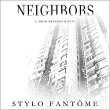 Neighbors: Twin Estates Audiobook by Stylo Fantôme Narrated by Grayson Ash