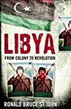 Libya: From Colony to Revolution (Short Histories)