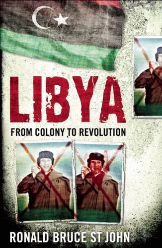 Libya: From Colony to Revolution (Short Histories)