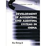 Development of Chinese Accounting and Auditing Systems in China, Ji, Xu-Dong, 0754616843
