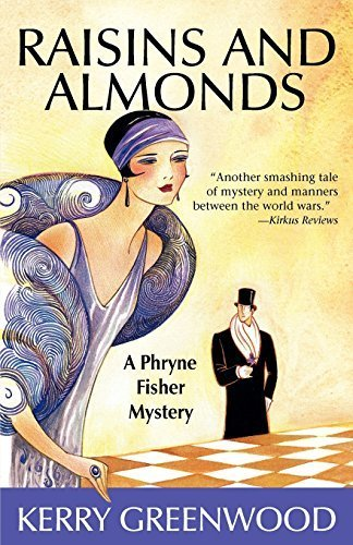 Raisins and Almonds: A Phryne Fisher Mystery (Phryne Fisher Mysteries) by Kerry Greenwood (2007-09-01)