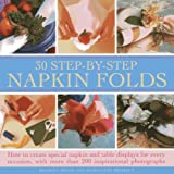 30 Step-By-Step Napkin Folds, Bridget Jones and Madeleine Brehaut, 0754827178