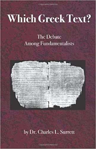 Book Which Greek Text?: The Debate Among Fundamentalists by Charles L. Surrett (10-Sep-2013)