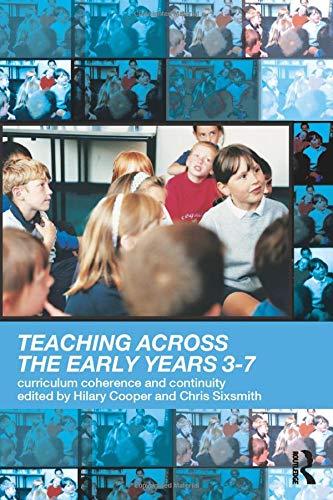 Teaching Across the Early Years 3-7