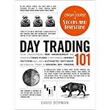 Day Trading 101: From Understanding Risk Management and Creating Trade Plans to Recognizing Market Patterns and...