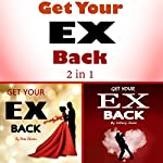 Get Your Ex Back: 2 Books on How to Get Your Ex Back Fast | Hillary Dunn,Rita Chester