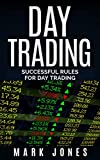 img - for Day Trading: Successful Rules For Day Trading (Day Trading, Day Trading For Beginners, Options, Stocks, Day Trading Strategies) book / textbook / text book