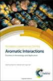 img - for Aromatic Interactions: Frontiers in Knowledge and Application (Monographs in Supramolecular Chemistry) book / textbook / text book