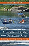 A Paddler's Guide to the Delaware River: Kayaking, Canoeing, Rafting, Tubing (Rivergate Books (Paperback))
