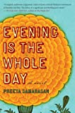 Evening Is the Whole Day, Preeta Samarasan, 0547237898