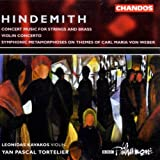 Music : Hindemith: Concert Music for Strings & Brass, Op. 50 / Concerto for Violin & Orchestra / Symphonic Metamorphoses on Themes of Carl Maria von Weber