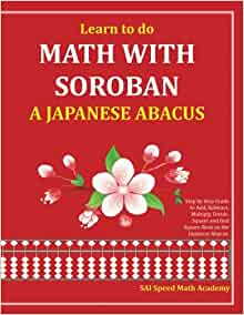 Learn to Do Math with Soroban a Japanese Abacus: Learn How ...